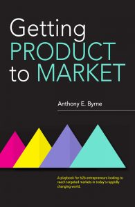 Getting Product to Market - Anthony E Byrne